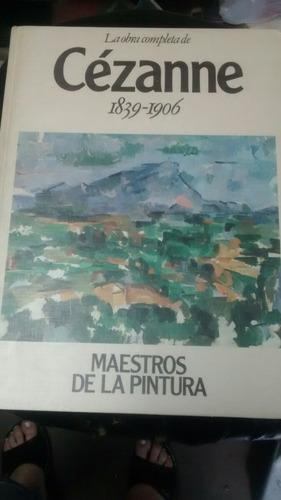 la obra completa de cezanne 1839_1906 maestros de la pintura