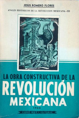 la obra constructiva de la revolución mexicana. j. romero f.