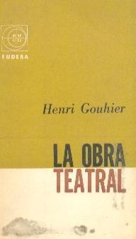 la obra teatral - henri gouhier - libros
