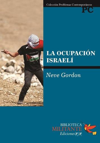 la ocupacion israeli neve gordon ediciones ryr
