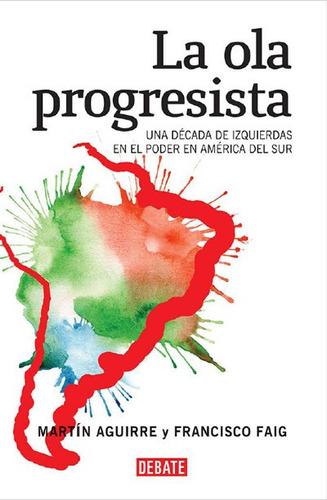 la ola progresista aguirre-faig (pol.lat)