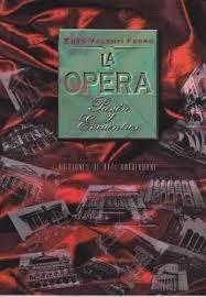 la opera . pasión y encuentros - enzo valenti ferro -c/fotos