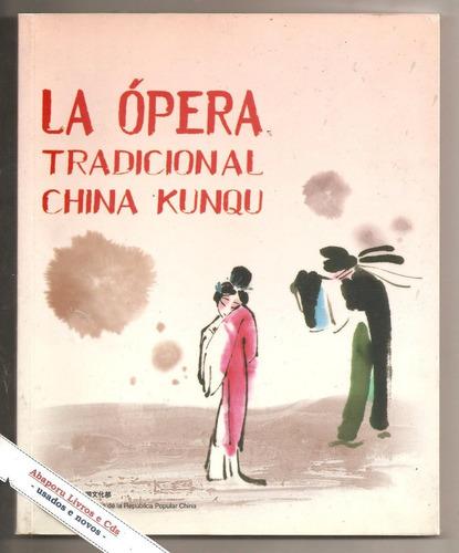 la ópera tradicional china kunqu