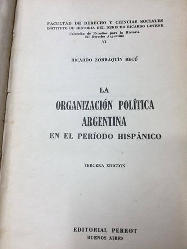 la organizacion politica argentina. zorraquin becu