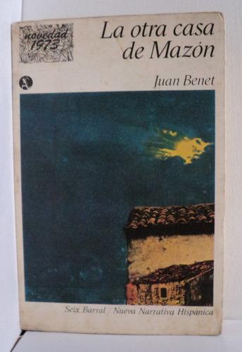 la otra casa de mazón, juan bent. primera edición 1973.