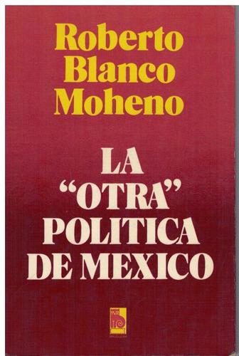 la otra política de mexico roberto blanco moheno