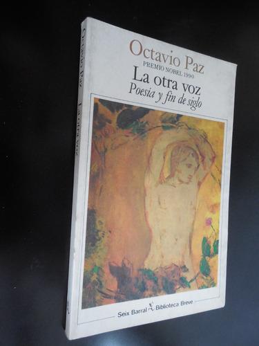 la otra voz poesia y fin de siglo octavio paz