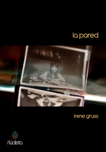 la pared - irene gruss