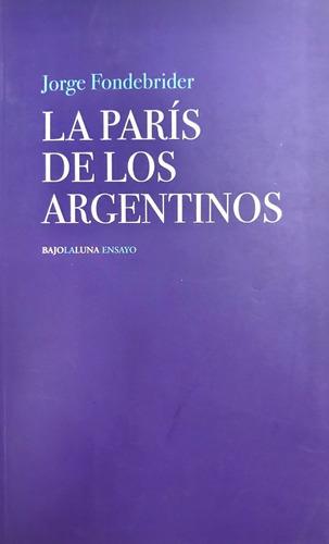 la paris de los argentinos -jorge fondebrider - bajo la luna