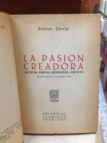 la pasión creadora. stefan zweig. editorial claridad.