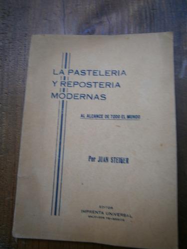 la pasteleria y reposteria modernas juan steiger mexico 1950