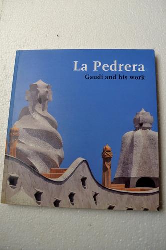 la pedrera, gaudí and his work