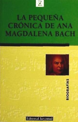 la pequeña crónica de ana magdalena bach(libro biografías)