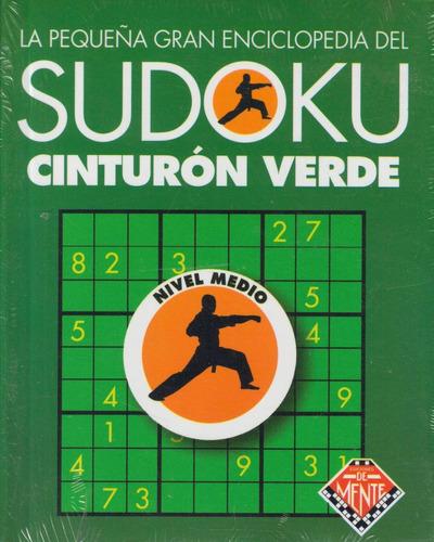 la pequeña gran enciclopedia del sudoku. cinturón verde