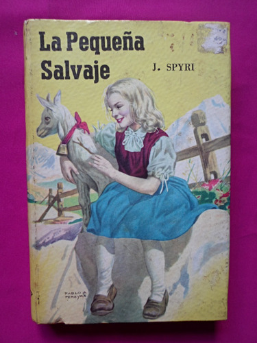 la pequeña salvaje - j. spyri
