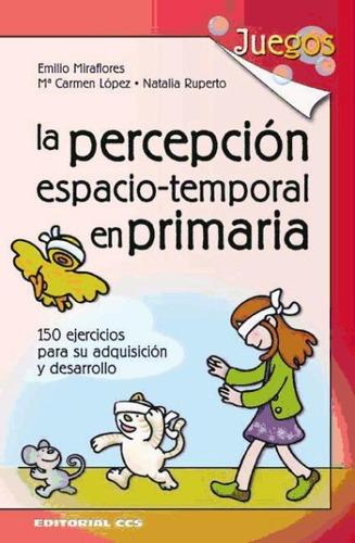 la percepci¿n espacio-temporal en primaria(libro )