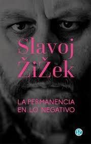 la permanencia en lo negativo - slavoj zizek