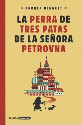 la perra de tres patas de la señora petrovna(libro novela y