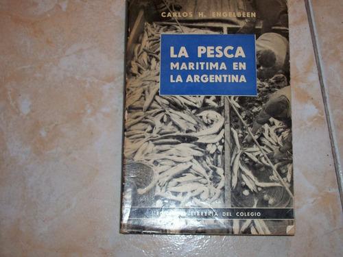la pesca maritima en la argentina por carlos h engelbeen