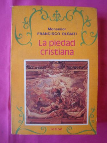 la piedad cristiana - monseñor francisco olgiati