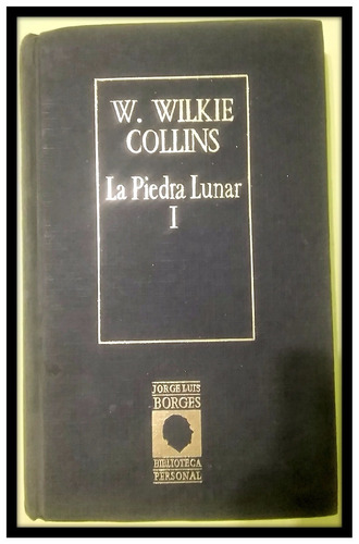 la piedra lunar  tomo i  w.w. collins biblioteca borges