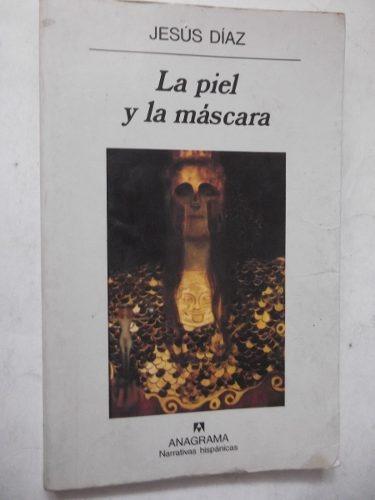 la piel y la mascara jesus diaz anagrama
