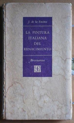 la pintura italiana del renacimiento / juan de la encina