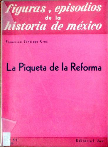 la piqueta de la reforma. fco. santiago cruz