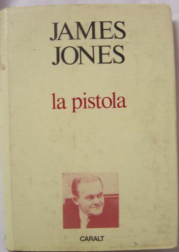 la pistola / james jones