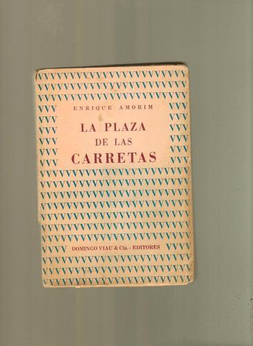 la plaza de las carretas enrique amorin novela primo borges