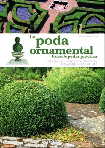 la poda ornamental - enciclopedia practica, pedoja, vecchi