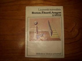 La Poesia Surrrealista Breton Eluard Aragon Y Otros