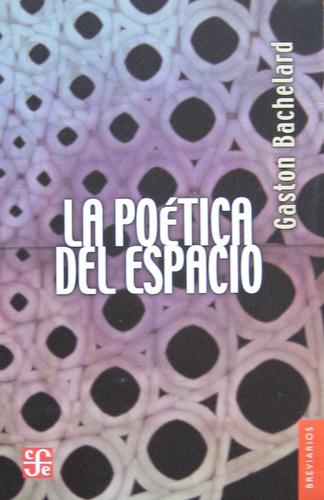 la poética del espacio, gaston bachelard, ed. fce
