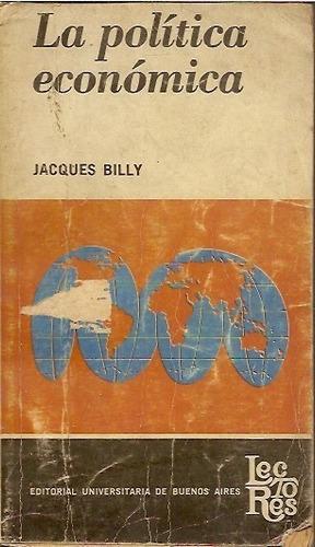 la politica economica - jacques billy (ed. eudeba)
