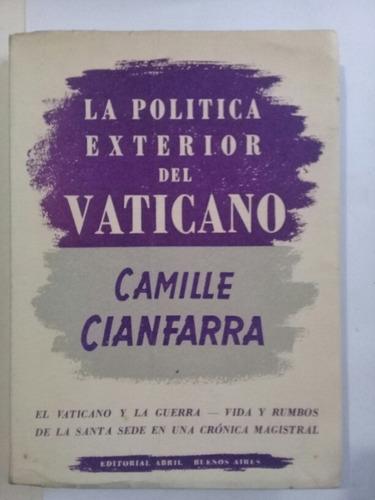 la politica exterior del vaticano - camille cianfarra