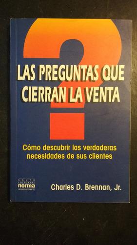 la preguntas que cierran la venta charles d. brennan, jr.