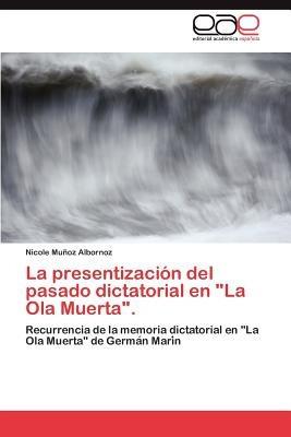 la presentizaci n del pasado dictatorial en la  envío gratis