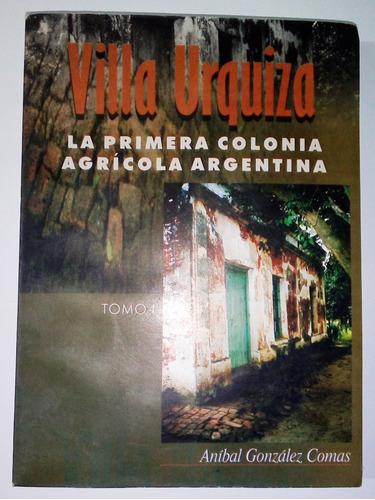 la primera colonia agrícola argentina fue villa urquiza (er)