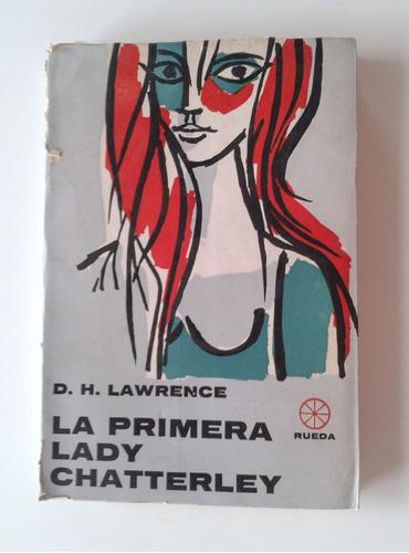 la primera lady chatterley - d. h. lawrence - ed. rueda