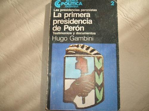 la primera presidencia de peron - testimonios - gambini