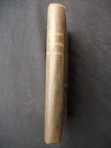 la primera república / b. pérez galdós, 1ª edición 1911