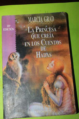 la princesa que creia en los cuentos de hada marcia grad