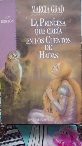 la princesa que creia en los cuentos de hada // marcia grad