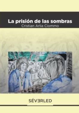 la prisión de las sombras - cristian arlia ciommo