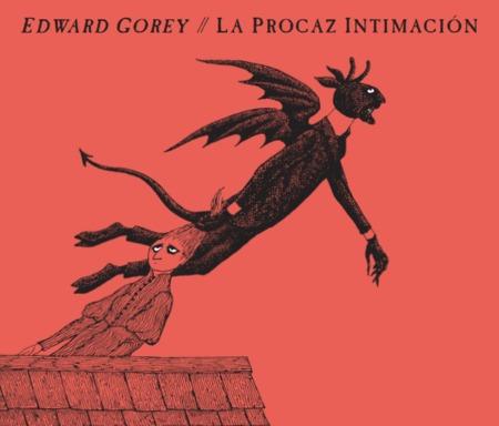 la procaz intimación, edward gorey, ed. zorro rojo
