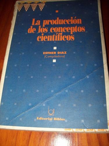 la producción de los conceptos científicos. díaz. biblos