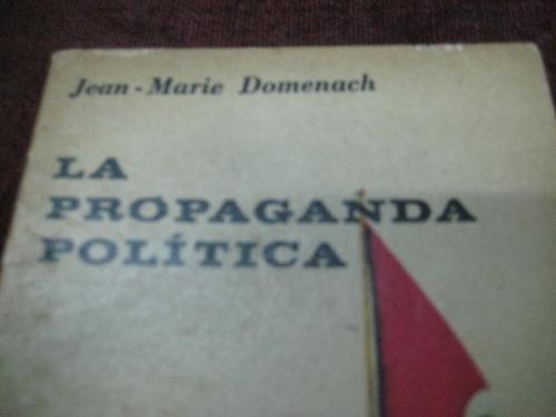la propaganda politica - jean marie domenach - ed. bs as