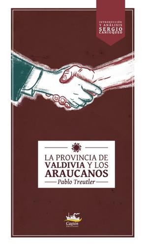 la provincia de valdivia y los araucanos - pablo treutler