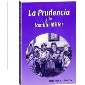La Prudencia Y La Familia Miller. Libro Cristiano.