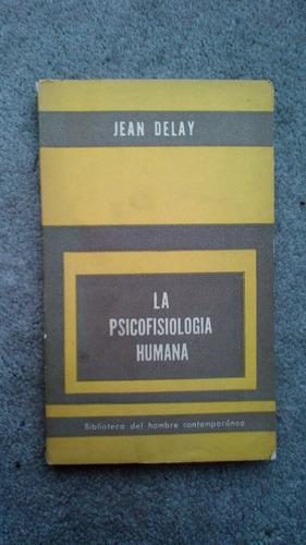 la psicofisiología humana jean delay 1956